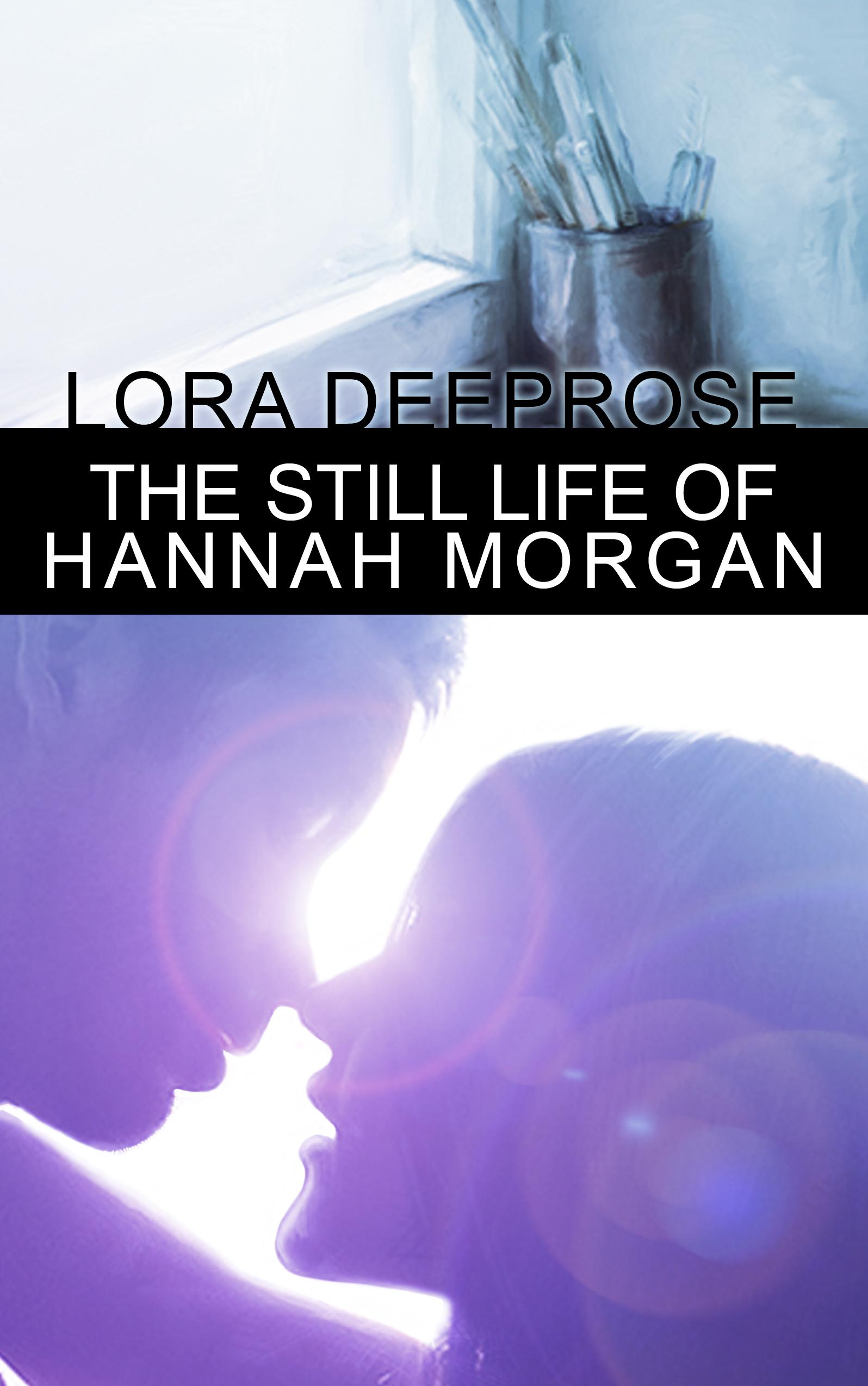 Books writing lora deeprose the still life of hannah morgan ebook sale fandeluxe Gallery